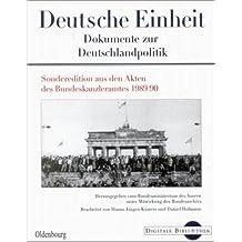 Deutsche Einheit. Dokumente zur Deutschlandpolitik (Digitale Bibliothek 21)
