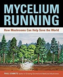 [{ Mycelium Running: How Mushrooms Can Help Save the World By Stamets, Paul ( Author ) Oct - 01- 2005 ( Paperback ) } ]