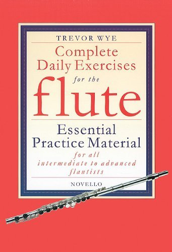 Trevor Wye: Complete Daily Exercises for the Flute (Flute Tutor) by Trevor Wye (20-Oct-1999) Spiral-bound