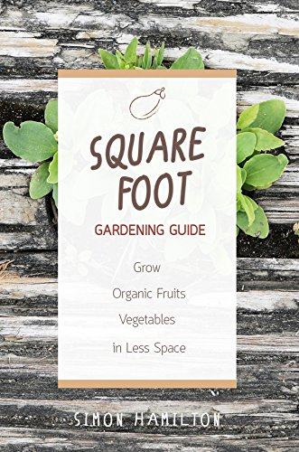 square-foot-gardening-guidegrow-organic-fruits-and-vegetables-in-less-space-square-foot-gardening-sq