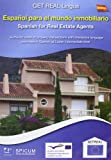 Español para el mundo inmobiliario / Spanish for the Real Estate Agents: Nivel Intermedio / Intermediate Level