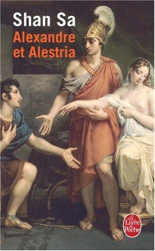 Alexandre et Alestria par Shan Sa