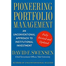 Pioneering Portfolio Management: An Unconventional Approach to Institutional Investment, Fully Revised and Updated (English Edition)