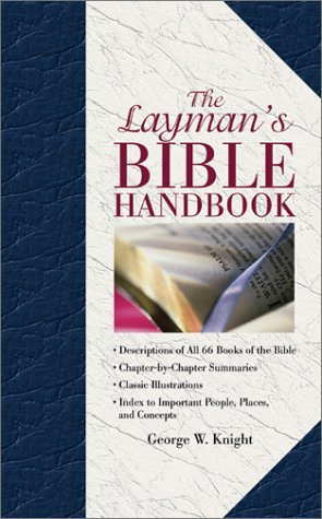 The Layman's Bible Handbook by George W. Knight (2003-12-01)