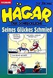 Image de Seines Glückes Schmied: Hägar der Schreckliche Bd. 24