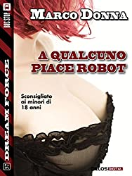 A qualcuno piace robot (Dream Force)