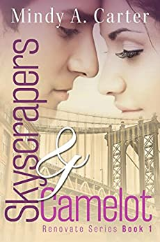 Skyscrapers & Camelot (Renovate Book 1) by [Carter, Mindy]
