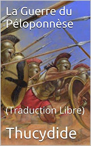 La Guerre du Ploponnse: (Traduction Libre)