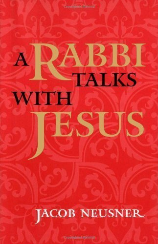 A Rabbi Talks With Jesus Rev Sub Edition by Neusner, Jacob published by Mcgill Queens Univ Pr (2000)