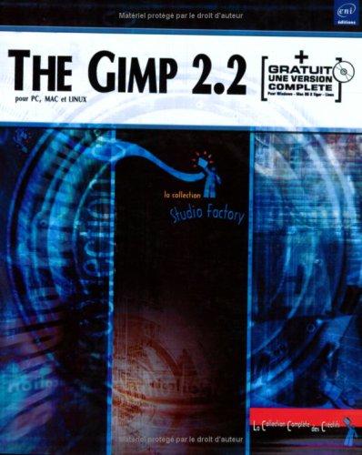 The Gimp 2.2 : Pour PC, Mac et Linux (1Cdrom)