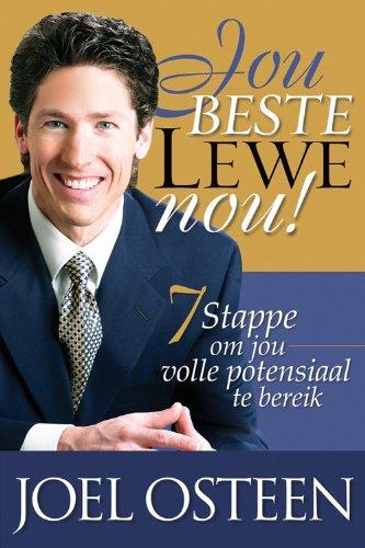 Jou beste lewe nou!: 7 stappe om jou volle potensiaal te gebruik (Afrikaans Edition)