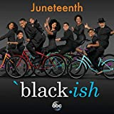 Black-ish - Juneteenth (Original Television Series Soundtrack)
