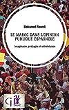 Le Maroc dans l'opinion publique espagnole: Imaginaire, préjugés et stéréotypes...