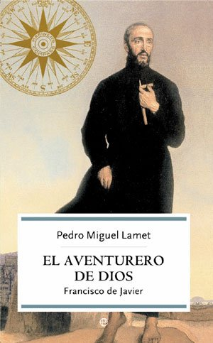 El aventurero de Dios : Francisco de Javier Cover Image
