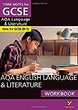 AQA English Language and Literature Workbook: York Notes for GCSE (9-1)