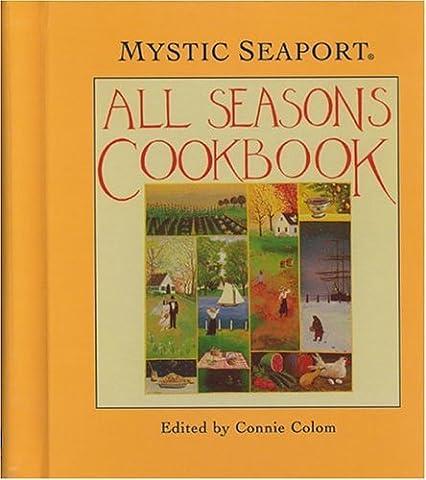 All Seasons Cookbook (Maritime) by Mystic Seaport Museum (1970-01-01)