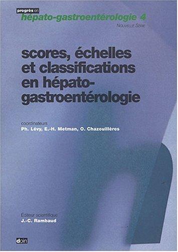 Scores, échelles et classifications en hépato-gastroentérologie
