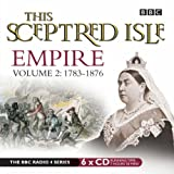 This Sceptred Isle Empire Volume 2 - 1783-1876: 1783-1876 v. 2