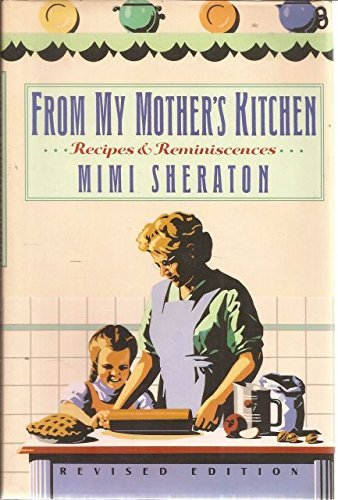 from-my-mothers-kitchen-recipes-and-reminiscences-by-mimi-sheraton-1991-05-01