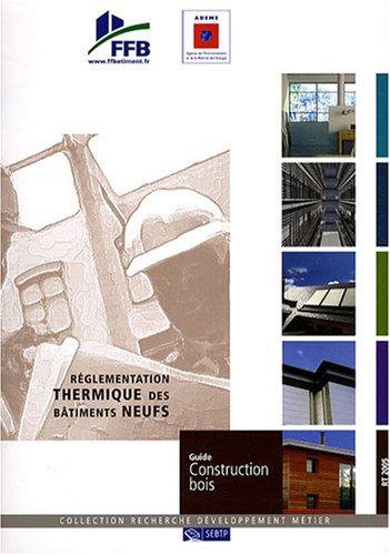 Réglementation thermique des bâtiments neufs : Guide construction bois par FFB