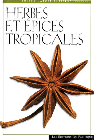 Herbes et épices tropicales