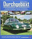 Durchgeboxt: Die große Enzyklopädie der Kleinserien und Eigenbauten auf VW-Käfer- und Bus-Basis
