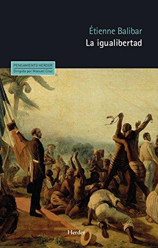 La igualibertad (Pensamiento Herder) por Étienne Balibar