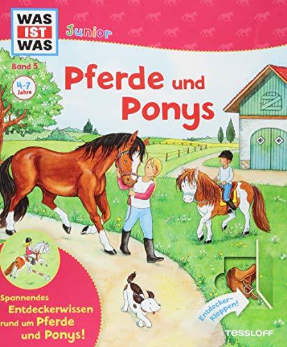 WAS IST WAS Junior Band 5. Pferde und Ponys: Wie pflegt man ein Pferd? Wie lernt man reiten? Welche Pferde gibt es? (WAS IST WAS Junior Sachbuch, Band 5) -