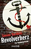 Revolverherz: Ein Hamburg-Krimi (Ein Fall für Chas Riley) von Simone Buchholz