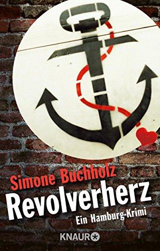 Buchseite und Rezensionen zu 'Revolverherz: Ein Hamburg-Krimi (Ein Fall für Chas Riley)' von Simone Buchholz