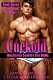 Cuckold Husbands Service the Bulls - Book Seven: Cucked Now, Bi Later (MMF First Time Gay Cuckold Erotica 7) (English Edition)