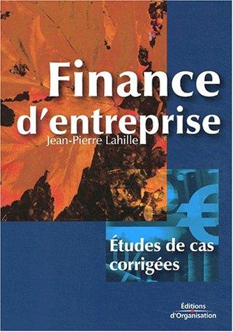 Finance d'entreprise : tudes de cas corriges