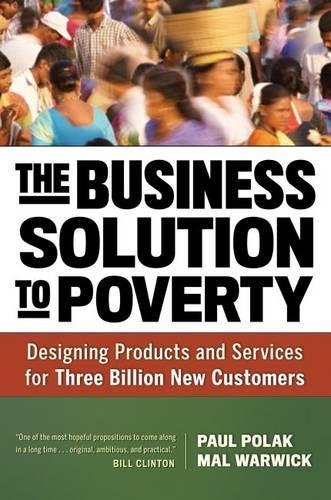 The Business Solution to Poverty; Designing Products and Services for Three Billion New Customers (Agency/Distributed)