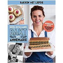 Heel Holland Bakt met Annemarie: bakken met liefde