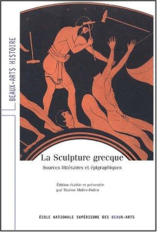 La sculpture grecque. Sources épigraphiques et littéraires