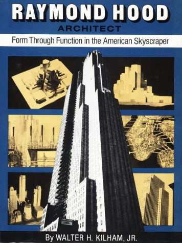 Raymond Hood: Form Through Function in the American Skyscraper
