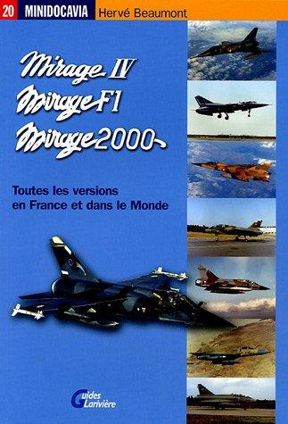 Les Mirage IV, Mirage F1 et Mirage 2000 en France et dans le Monde