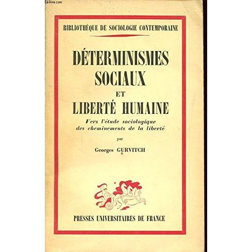 DETERMINISMES SOCIAUX ET LIBERTE HUMAINE