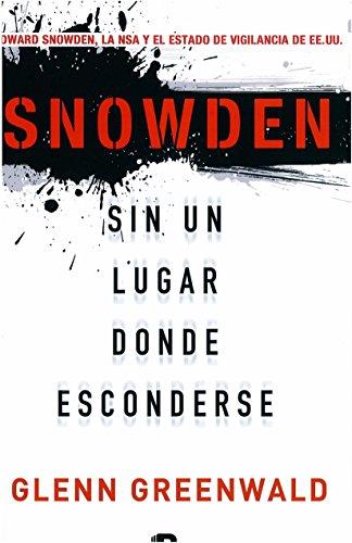 Snowden. Sin un lugar donde esconderse (No ficción) por Glenn Greenwald