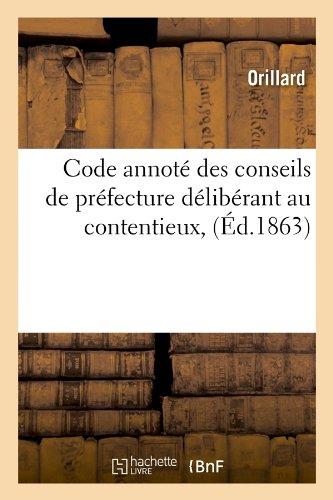 Code annoté des conseils de préfecture délibérant au contentieux,(Éd.1863)