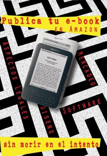 Como publico un ebook en Amazon, sin morir en el intento. (Personal Branding para escritores n 1)