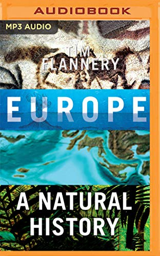 Europe: A Natural History (Tim Flannery Cd)