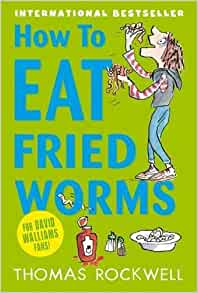 How to eat fried worms amazon thomas rockwell how to eat fried worms amazon thomas rockwell 9781408324264 books ccuart Image collections