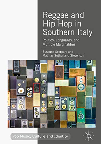 Reggae and Hip Hop in Southern Italy: Politics, Languages, and Multiple Marginalities (Pop Music, Culture and Identity) (English Edition)