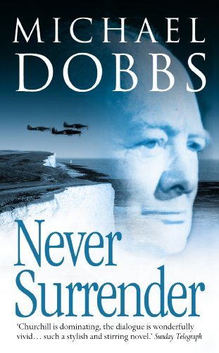 Never Surrender (English Edition) par Michael Dobbs