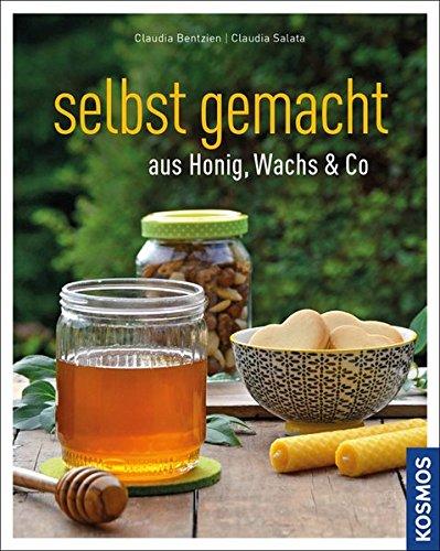 Preisvergleich Produktbild Selbst gemacht aus Honig, Wachs & Co