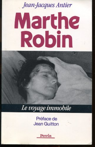 Marthe Robin : Le voyage immobile por Jean-Jacques Antier