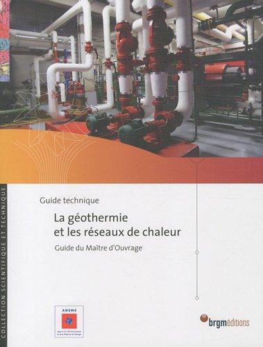 La géothermie et les réseaux de chaleur : Guide du maître d'ouvrage