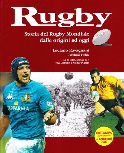 Rugby. Storia del rugby mondiale dalle origini ad oggi por Luciano Ravagnani