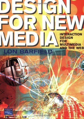 Design for New Media: Interaction design for multimedia and the web 1st edition by Lon Barfield (2004) Paperback